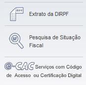 Serviços Disponíveis no site da Receita Federal: Extrato da DIRPF e e-CAC